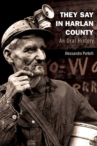 They Say in Harlan County: An Oral History (Oxford Oral History)