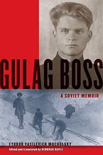 9780199934867: Gulag Boss: A Soviet Memoir