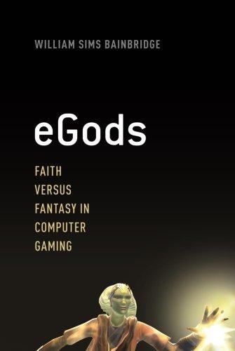 9780199935833: eGods: Faith versus Fantasy in Computer Gaming