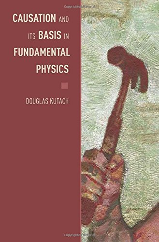 9780199936205: Causation and Its Basis in Fundamental Physics (Oxford Studies in the Philosophy of Science)