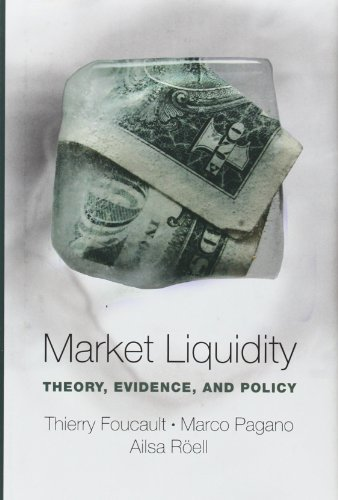 Market Liquidity: Theory, Evidence, and Policy: Thierry Foucault