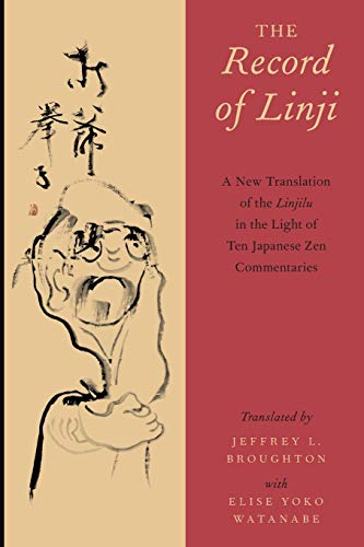 9780199936434: The Record of Linji: A New Translation of the Linjilu in the Light of Ten Japanese Zen Commentaries