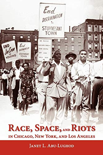 Race, Space, and Riots in Chicago, New: Abu-Lughod, Janet L.