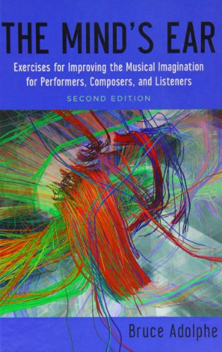 9780199937059: The Mind's Ear: Exercises for Improving the Musical Imagination for Performers, Composers, and Listeners