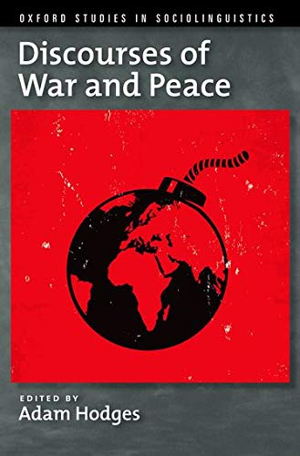 9780199937271: Discourses of War and Peace (Oxford Studies in Sociolinguistics)