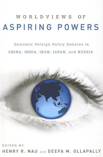 9780199937479: Worldviews of Aspiring Powers: Domestic Foreign Policy Debates in China, India, Iran, Japan, and Russia