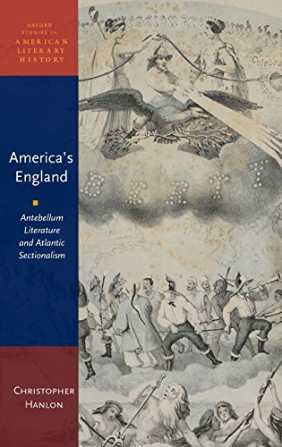 9780199937585: America's England: Antebellum Literature and Atlantic Sectionalism (Oxford Studies in American Literary History)