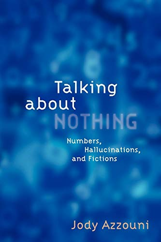 9780199937684: Talking About Nothing: Numbers, Hallucinations and Fictions
