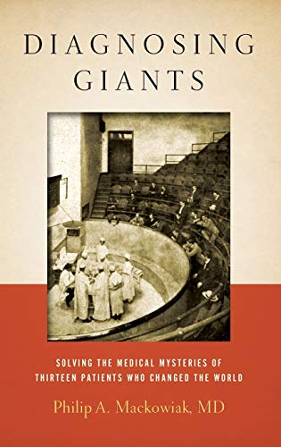 9780199937776: Diagnosing Giants: Solving the Medical Mysteries of Thirteen Patients Who Changed the World