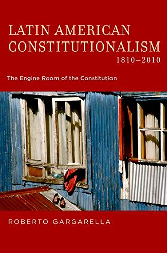 9780199937967: Latin American Constitutionalism,1810-2010: The Engine Room of the Constitution