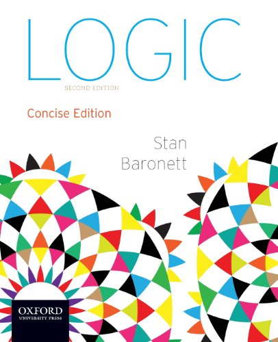 Logic: Concise Edition: Baronett, Stan