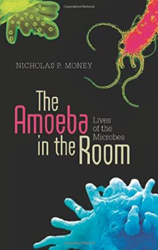 9780199941315: The Amoeba in the Room: Lives of the Microbes