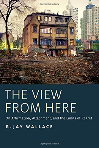 9780199941353: The View from Here: On Affirmation, Attachment, and the Limits of Regret