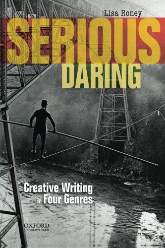 9780199941629: Serious Daring: Creative Writing in Four Genres