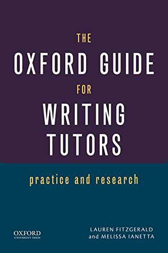 9780199941841: The Oxford Guide for Writing Tutors: Practice and Research
