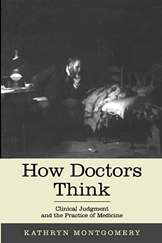 9780199942053: How Doctors Think: Clinical Judgment and the Practice of Medicine