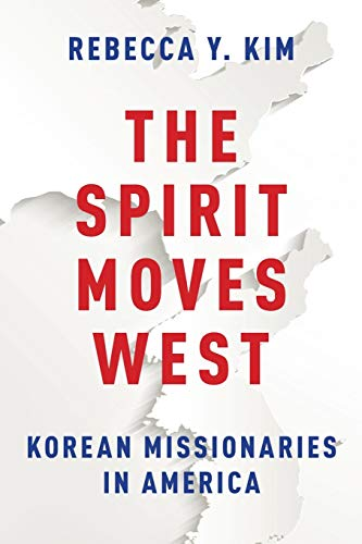 9780199942121: The Spirit Moves West: Korean Missionaries in America