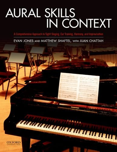 Aural Skills in Context: A Comprehensive Approach: Jones, Evan