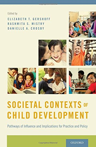9780199943913: Societal Contexts of Child Development: Pathways of Influence and Implications for Practice and Policy