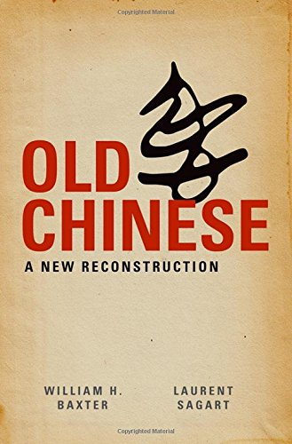 9780199945375: Old Chinese: A New Reconstruction