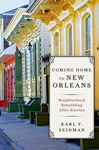 9780199945511: Coming Home to New Orleans: Neighborhood Rebuilding After Katrina