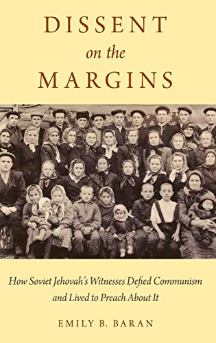 9780199945535: Dissent on the Margins: How Soviet Jehovah's Witnesses Defied Communism and Lived to Preach About It