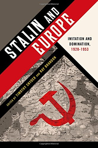 9780199945566: Stalin and Europe: Imitation and Domination, 1928-1953