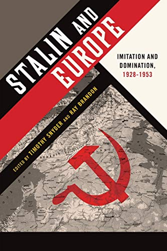 9780199945580: Stalin and Europe: Imitation and Domination, 1928-1953