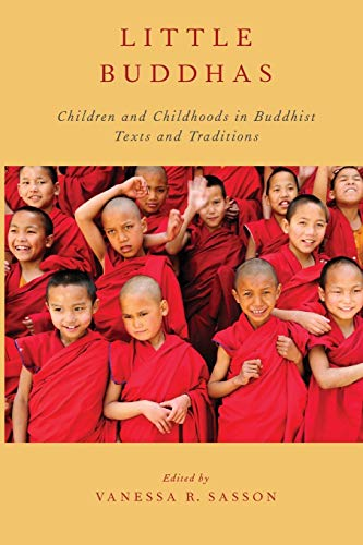 9780199945610: Little Buddhas: Children and Childhoods in Buddhist Texts and Traditions (AAR Religion, Culture, and History)