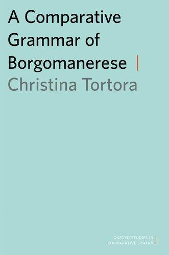 9780199945627: A Comparative Grammar of Borgomanerese (Oxford Studies in Comparative Syntax)
