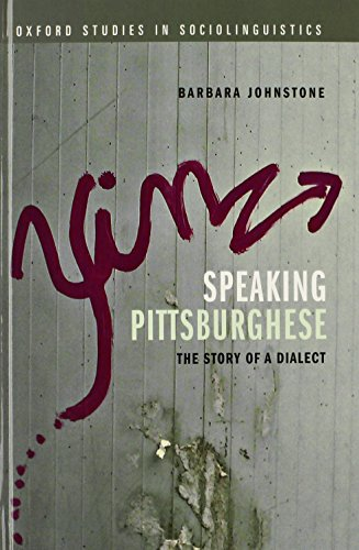 9780199945689: Speaking Pittsburghese: The Story of a Dialect (Oxford Studies in Sociolinguistics)