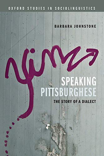 9780199945702: Speaking Pittsburghese: The Story of a Dialect (Oxford Studies in Sociolinguistics)