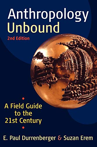 9780199945870: Anthropology Unbound: A Field Guide to the 21st Century