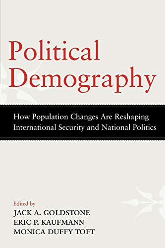 9780199945962: Political Demography: How Population Changes Are Reshaping International Security and National Politics