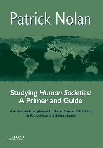 Studying Human Societies: A Primer and Guide: Nolan, Patrick, Lenski,