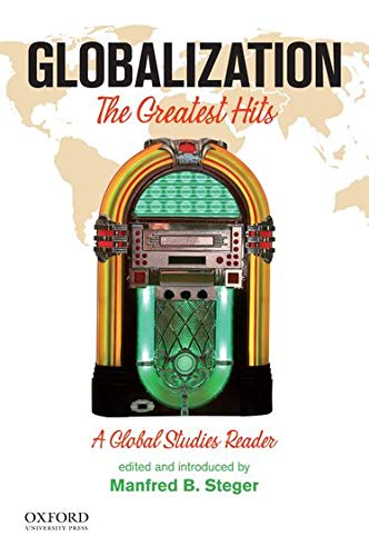 Globalization: The Greatest Hits, a Global Studies: Manfred B. Steger