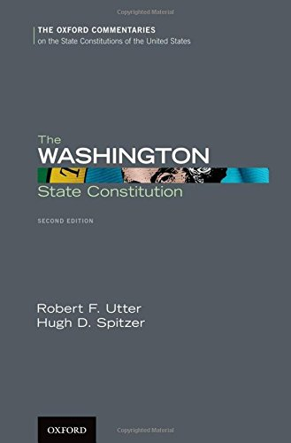 9780199946167: The Washington State Constitution (Oxford Commentaries on the State Constitutions of the United States)