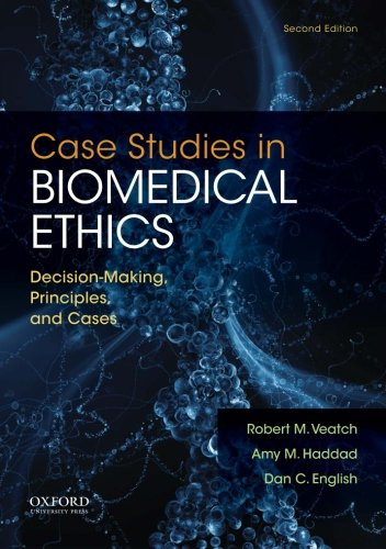 9780199946563: Case Studies in Biomedical Ethics: Decision-Making, Principles, and Cases