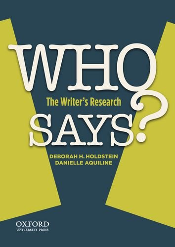 Who Says? : The Writer's Research: Deborah H. Holdstein;