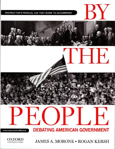 9780199947737: Instructor's Manual and Test Bank to Accompany By The People Debating American Government