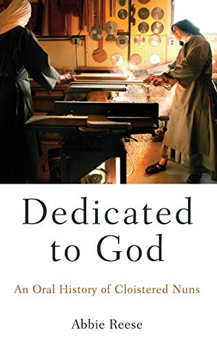 9780199947935: Dedicated to God: An Oral History of Cloistered Nuns