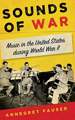9780199948031: Sounds of War: Music in the United States during World War II