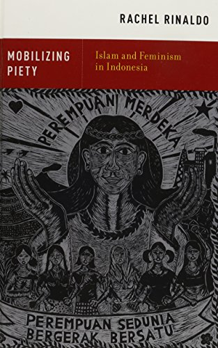 9780199948109: Mobilizing Piety: Islam and Feminism in Indonesia