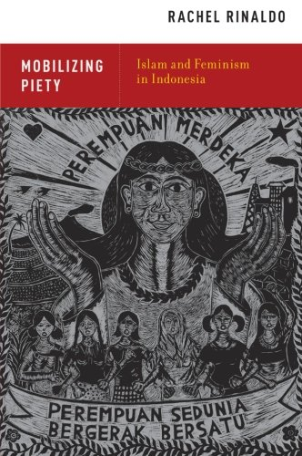 9780199948123: Mobilizing Piety: Islam and Feminism in Indonesia