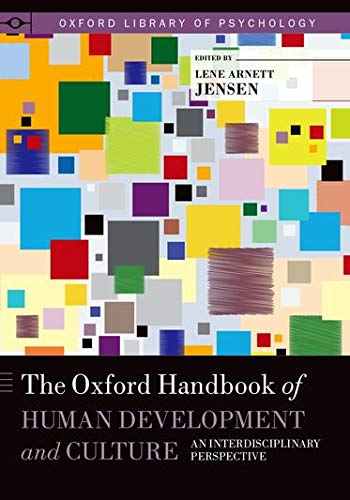 The Oxford Handbook of Human Development and Culture: An Interdisciplinary Perspective (Oxford ...