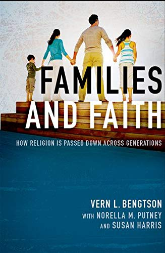 9780199948659: Families and Faith: How Religion is Passed Down across Generations
