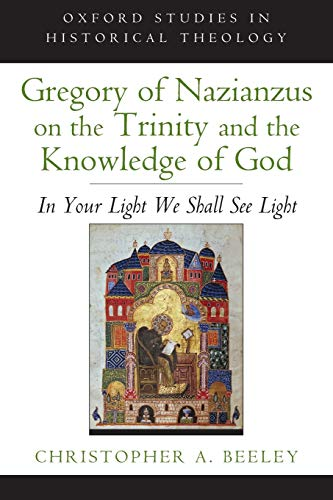 9780199948871: Gregory of Nazianzus on the Trinity and the Knowledge of God: In Your Light We Shall See Light