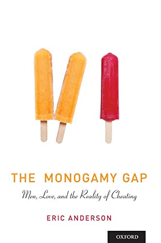 9780199948956: The Monogamy Gap: Men, Love, and the Reality of Cheating (Sexuality, Identity, and Society)