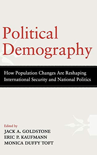 9780199949229: Political Demography: How Population Changes Are Reshaping International Security and National Politics