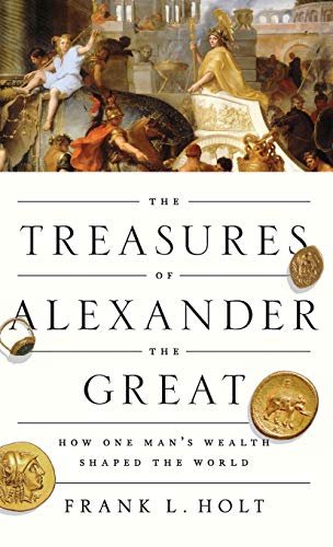 9780199950966: The Treasures of Alexander the Great: How One Man's Wealth Shaped the World (Onassis Series in Hellenic Culture)